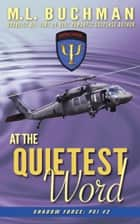 At the Quietest Word ebook by M. L. Buchman