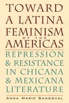 Toward a Latina Feminism of the Americas ebook by Anna Marie Sandoval