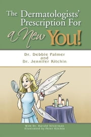 The Dermatologists' Prescription For a New You! ebook by Dr. Debbie Palmer and Dr. Jennifer Kitchin