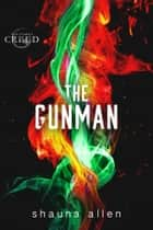 The Gunman ebook by Shauna Allen