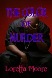The Color of Murder ebook by Loretta Moore