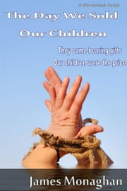 The Day We Sold Our Children ebook by James Monaghan