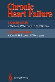 Chronic Heart Failure - I. Quality of Life II. Nitrate Therapy ebook by Herbert Viefhues,Wolfgang Schoene,R. Rychlik,Asher Kimchi,Basil S. Lewis,Marija Weiss