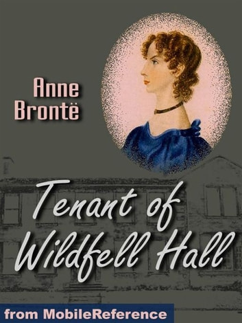 Tenant Of Wildfell Hall (Mobi Classics) eBook by Anne Bronte