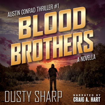 Blood Brothers - Austin Conrad Thriller #1 audiobook by Dusty Sharp