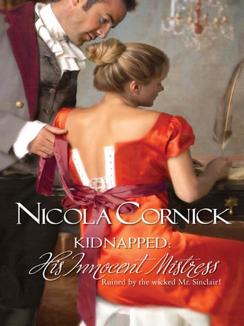 Kidnapped: His Innocent Mistress ebook by Nicola Cornick