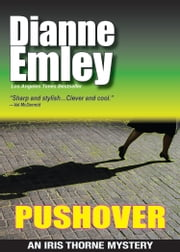 Pushover (Iris Thorne Mysteries Book 5) ebook by Dianne Emley
