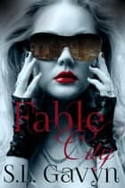 Fable City ebook by S. L. Gavyn