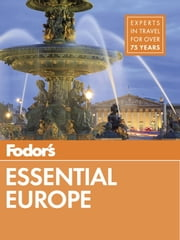 Fodor's Essential Europe - The Best of 24 Exceptional Countries ebook by Fodor's Travel Guides