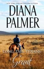 Long, Tall Texans: Grant ebook by Diana Palmer