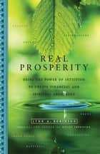 Real Prosperity ebook by Lynn A. Robinson