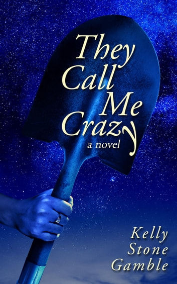 They Call Me Crazy - A Cass Adams Novel, #1 ebook by Kelly Stone Gamble
