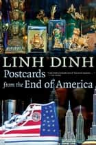 Postcards from the End of America ebook by Linh Dinh