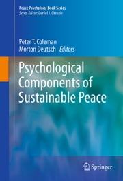 Psychological Components of Sustainable Peace ebook by Peter T. Coleman,Morton Deutsch