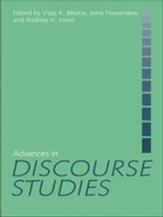 Advances in Discourse Studies ebook by Vijay Bhatia,John Flowerdew,Rodney H. Jones