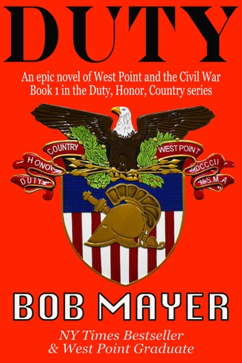 DUTY - An Epic Novel of West Point and the Civil War ebook by Bob Mayer