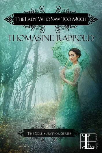 The Lady Who Saw Too Much ebook by Thomasine Rappold