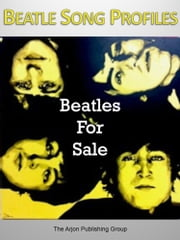 Beatle Song Profiles: Beatles For Sale ebook by Joel Benjamin