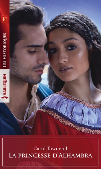 La princesse d'Alhambra eBook by Carol Townend