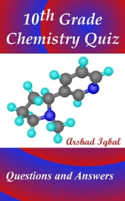 10th Grade Chemistry Quiz: Questions and Answers ebook by Arshad Iqbal