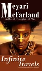 Infinite Travels ebook by Meyari McFarland