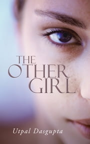 The Other Girl ebook by Utpal Dasgupta