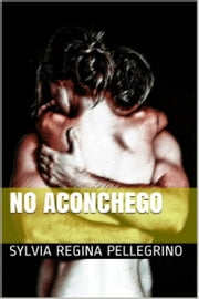 No Aconchego ebook by Sylvia Regina Pellegrino