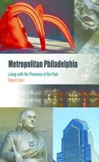 Metropolitan Philadelphia ebook by Steven Conn