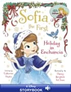 Sofia the First: Holiday in Enchancia - A Disney Read Along ebook by Catherine Hapka, Disney Books