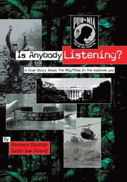 Is Anybody Listening? - A True Story About POW/MIAs In The Vietnam War ebook by Barbara Birchim (With Sue Clark)