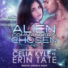 Alien Commander's Chosen audiobook by Celia Kyle, Erin Tate