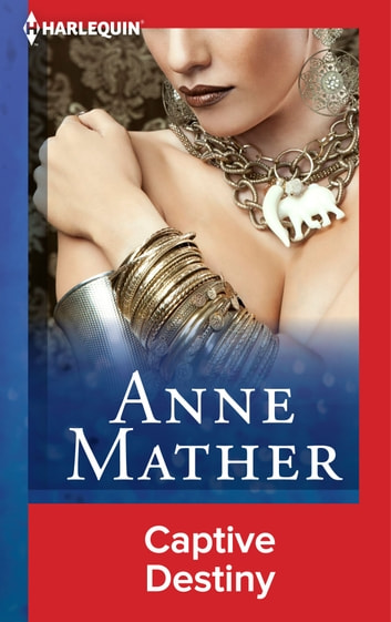 Captive Destiny ebook by Anne Mather