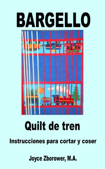 BARGELLO Quilt de Tren - SP-Spanish Crafts Series ebook by Joyce Zborower, M.A.