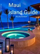 Maui Island Guide - Interactive city search 2nd Editon ebook by R.G. Richardson