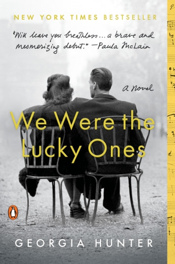 We Were the Lucky Ones - A Novel ebooks by Georgia Hunter