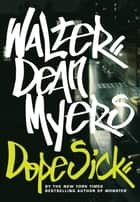 Dope Sick ebook by Walter Dean Myers