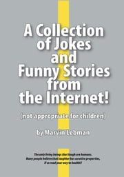 A Collection of Jokes and Funny Stories ebook by Marvin Lebman