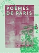 Poèmes de Paris ebook by Albert Mérat