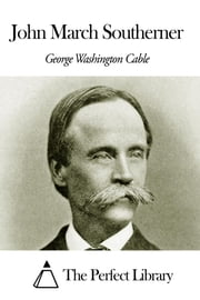 John March Southerner ebook by George Washington Cable