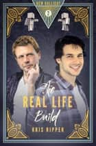 The Real Life Build ebook by Kris Ripper