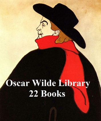 Oscar Wilde Library: 22 Books ebook by Oscar Wilde