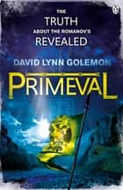 Primeval ebook by David Lynn Golemon