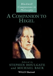 A Companion to Hegel ebook by Stephen Houlgate,Michael Baur