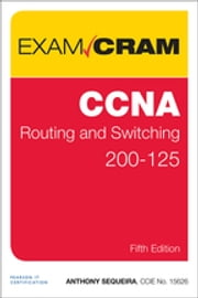 CCNA Routing and Switching 200-125 Exam Cram ebook by Anthony Sequeira