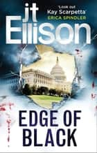 Edge of Black (A Samantha Owens Novel, Book 2) ebook by J.T. Ellison