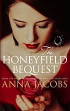 The Honeyfield Bequest ebook by Anna Jacobs
