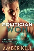 Politician Won ebook by Amber Kell