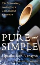 Pure and Simple ebook by Upasika Kee Nanayon,Thanissaro Bhikkhu