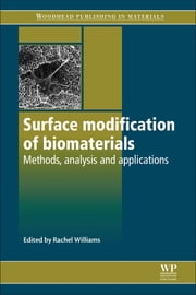 Surface Modification of Biomaterials - Methods Analysis and Applications ebook by Rachel Williams