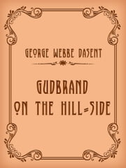 Gudbrand on the Hill-side ebook by George Webbe Dasent